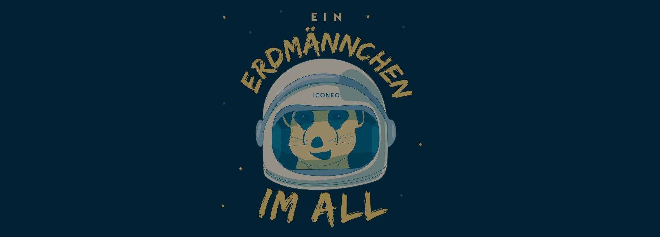 """Mein Podcast: """"Ein Erdmännchen im All"""""""